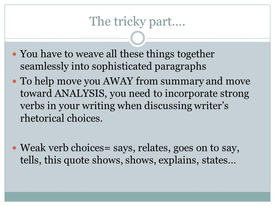 The tricky part…. You have to weave all these things together seamlessly into sophisticated paragraphs.