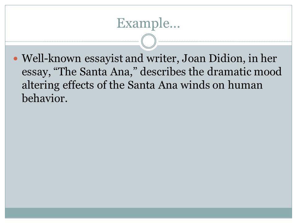 joan didion the santa ana In joan didion's essay, the santa ana, she describes the winds effect on the local residents in a story-like manner los angeles native belinda carlisle's album runaway horses mentions .