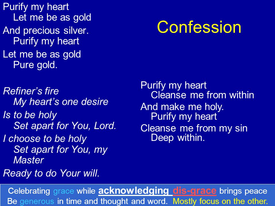 Confession Purify my heart Let me be as gold