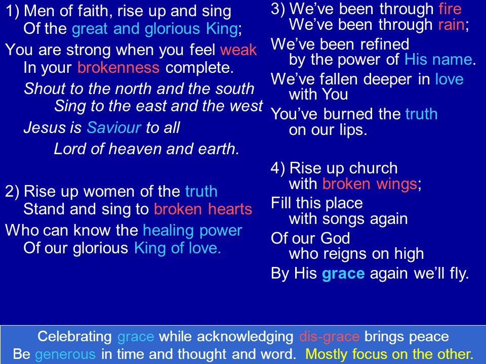 1) Men of faith, rise up and sing Of the great and glorious King;