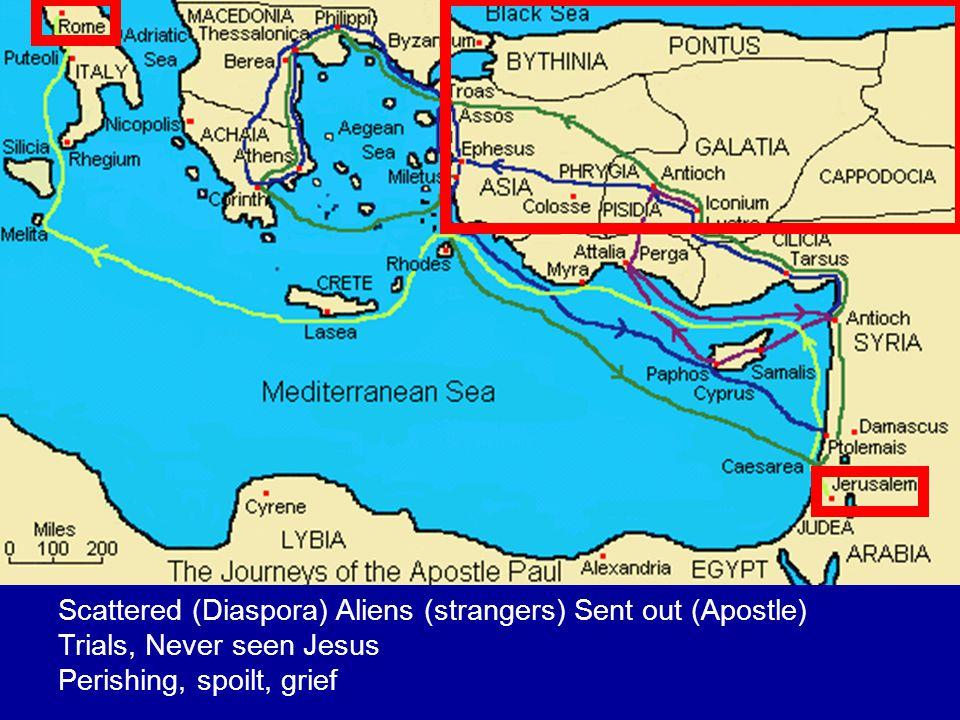 Scattered (Diaspora) Aliens (strangers) Sent out (Apostle)