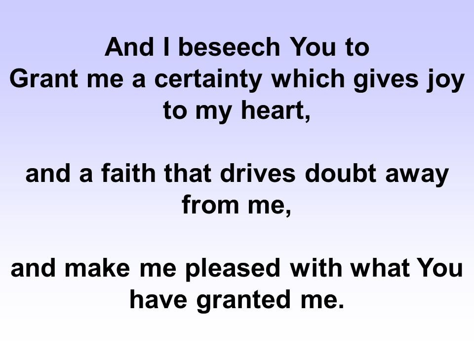Grant me a certainty which gives joy to my heart,