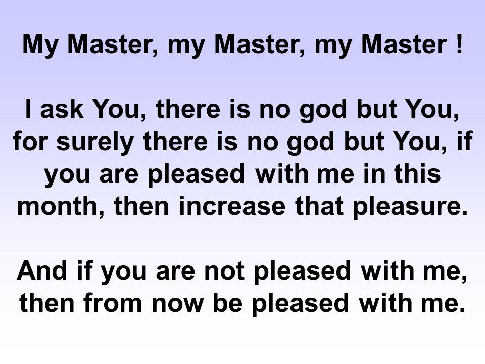 My Master, my Master, my Master !