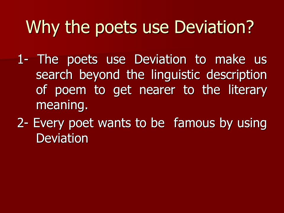 Why the poets use Deviation