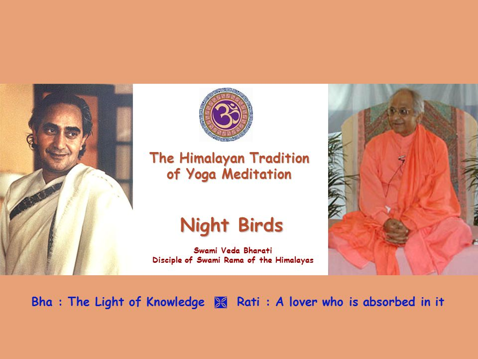 Swami Rama presented this tradition in its scientific format