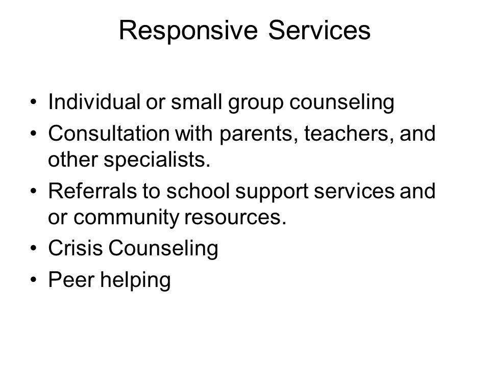 Responsive Services Individual or small group counseling