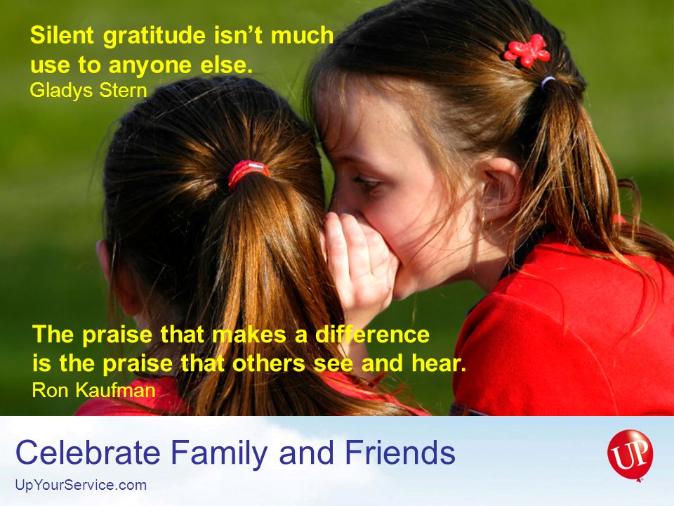 Silent gratitude isn't much use to anyone else.