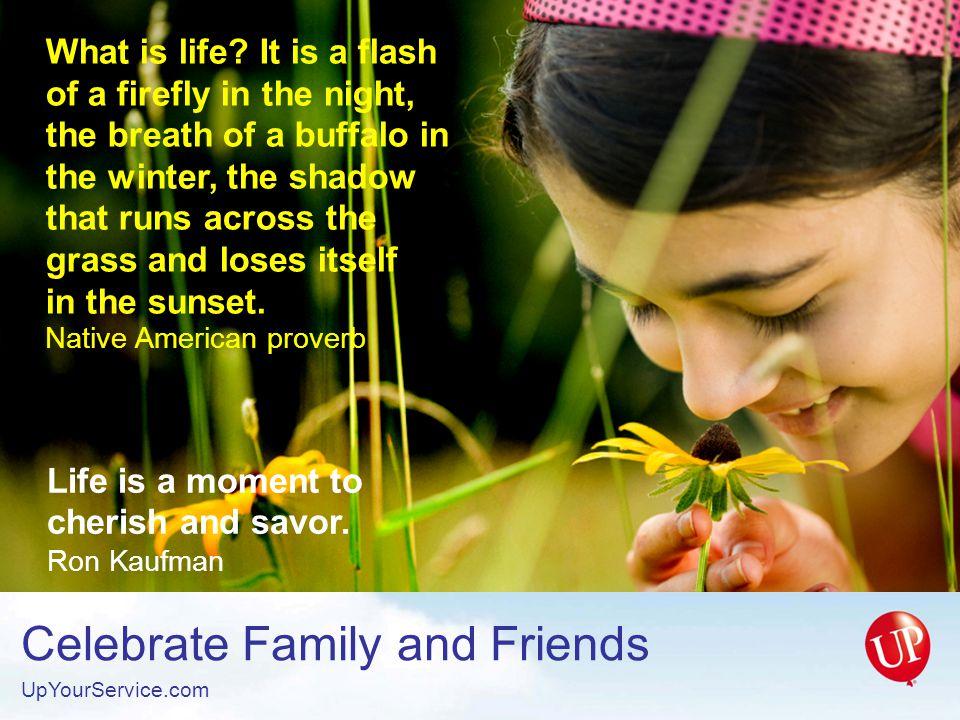 Life is a moment to cherish and savor. Ron Kaufman