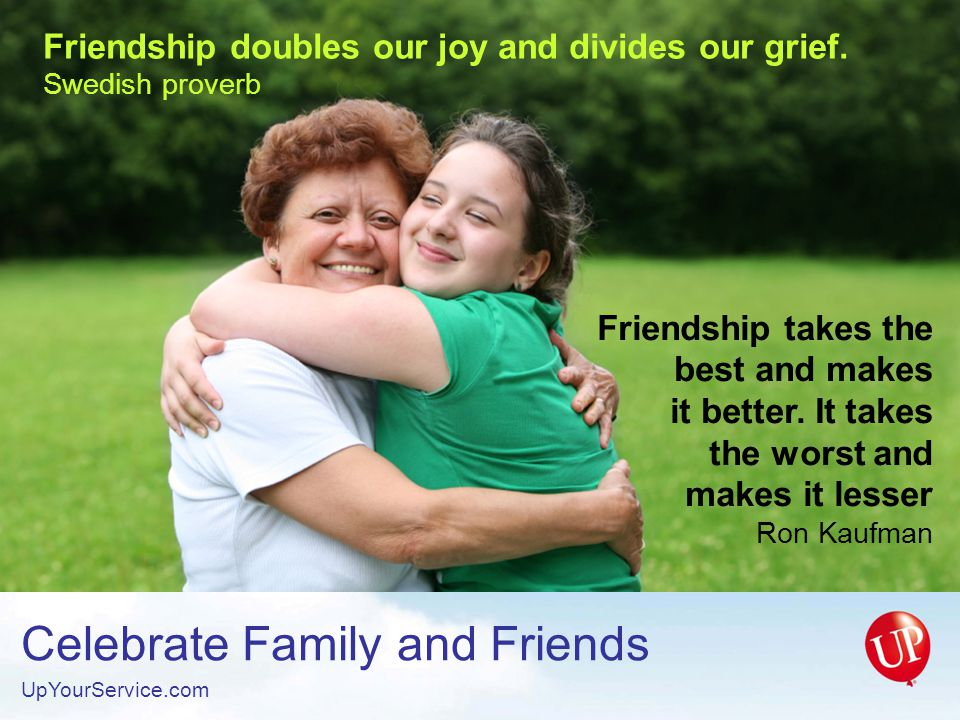 Friendship doubles our joy and divides our grief.
