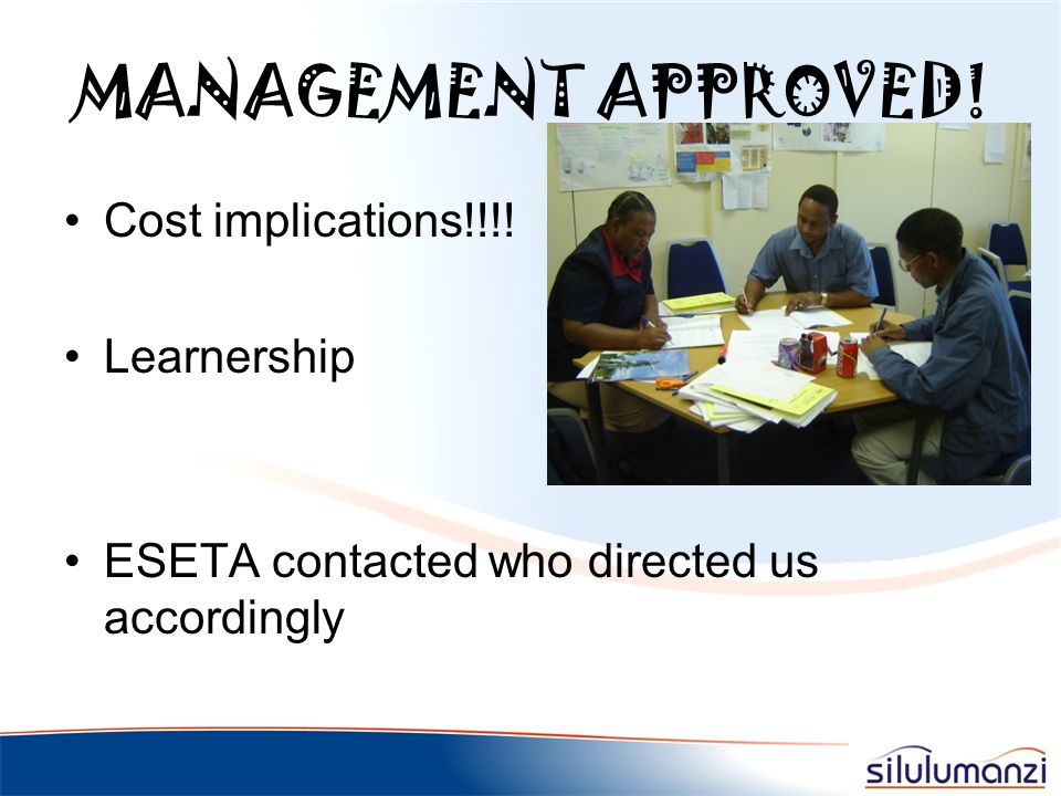 MANAGEMENT APPROVED! Cost implications!!!! Learnership