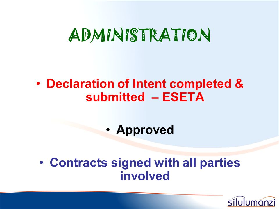 ADMINISTRATION Declaration of Intent completed & submitted – ESETA