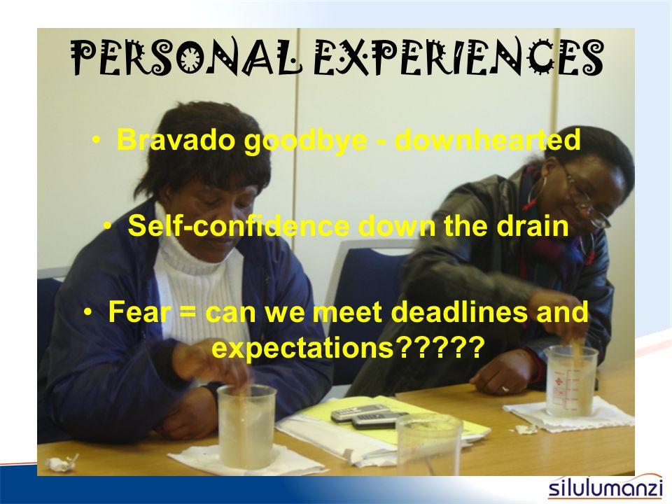 PERSONAL EXPERIENCES Bravado goodbye - downhearted