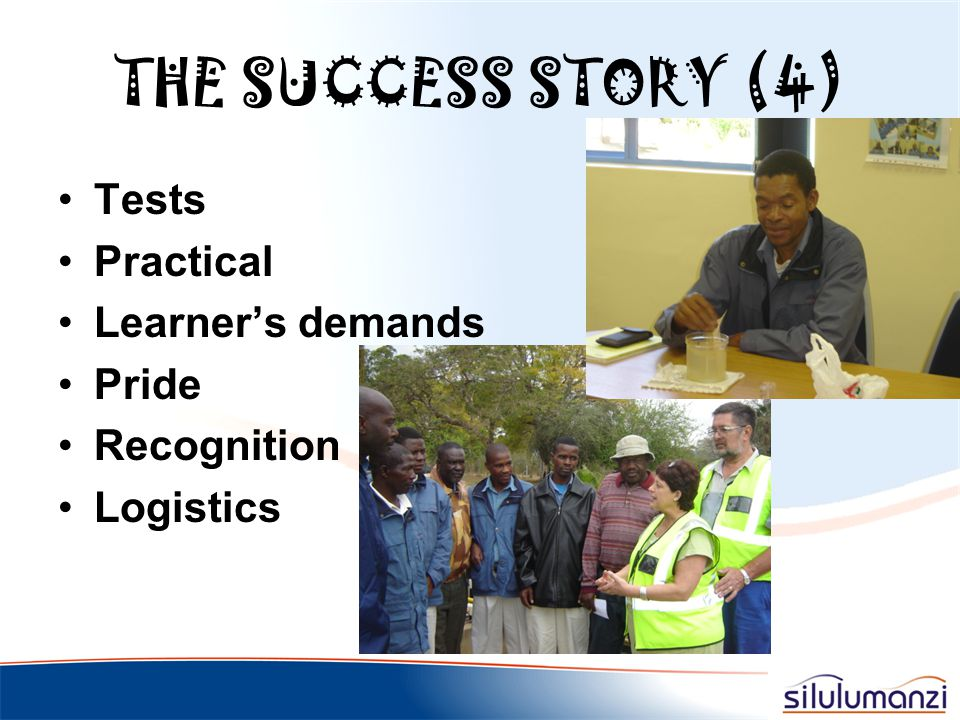 THE SUCCESS STORY (4) Tests Practical Learner's demands Pride