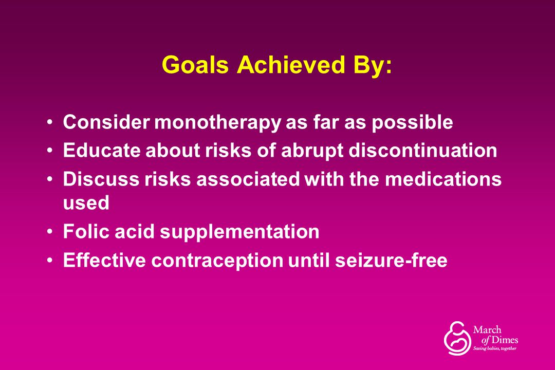 Goals Achieved By: Consider monotherapy as far as possible