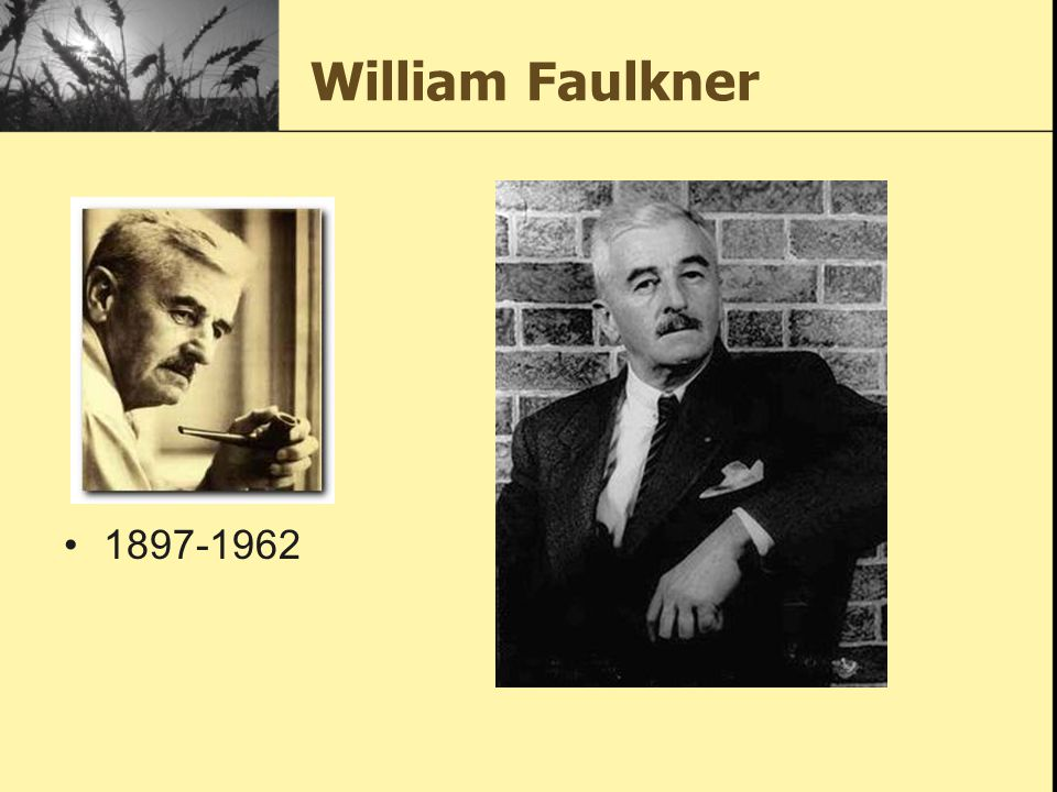William Faulkner 1897-1962
