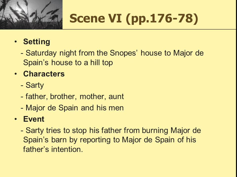 Scene VI (pp.176-78) Setting. - Saturday night from the Snopes' house to Major de Spain's house to a hill top.