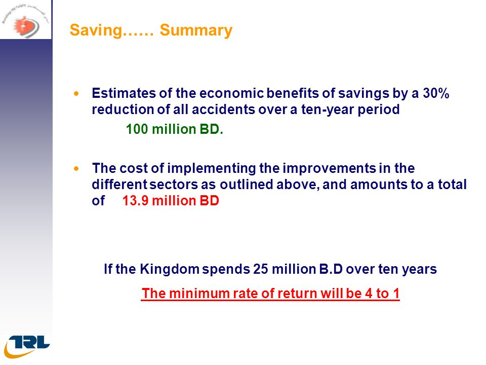 Saving…… Summary Estimates of the economic benefits of savings by a 30% reduction of all accidents over a ten-year period.