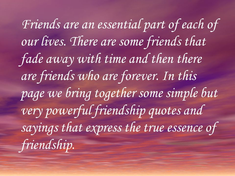 Friends are an essential part of each of our lives