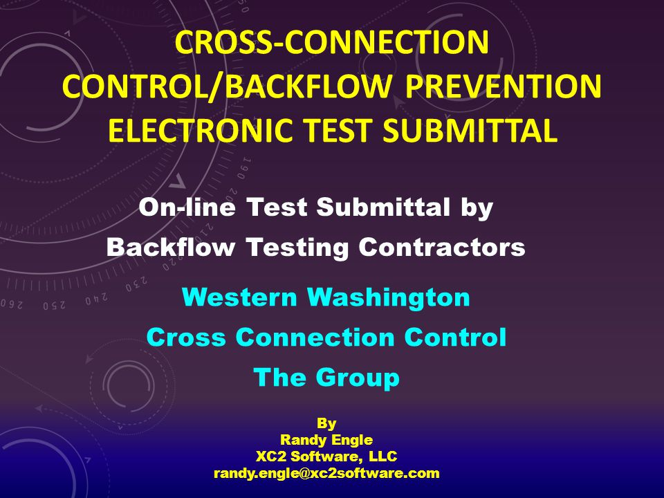 Cross-Connection Control/Backflow Prevention ELECTRONIC TEST SUBMITTAL