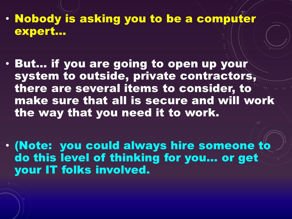 Nobody is asking you to be a computer expert…