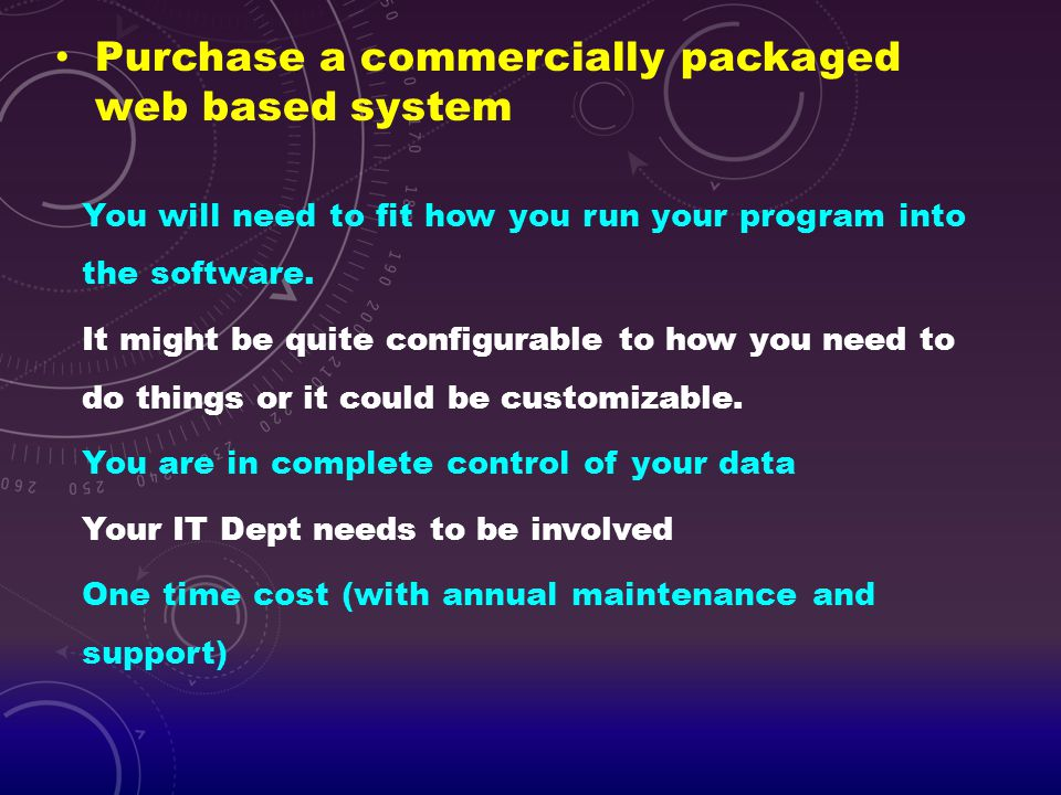 Purchase a commercially packaged web based system