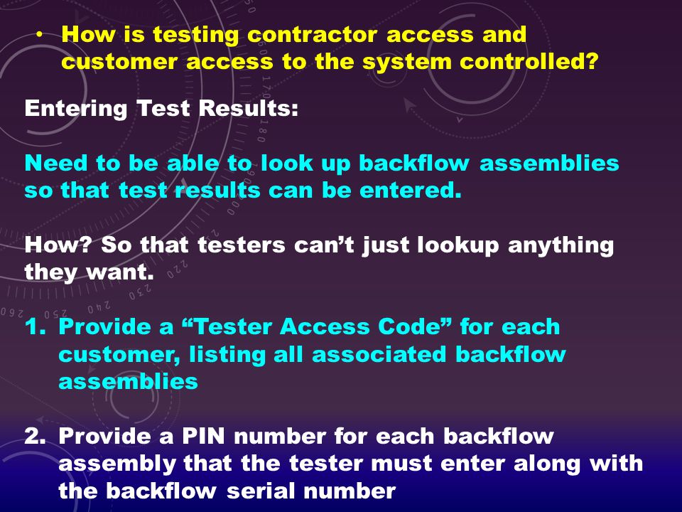 How is testing contractor access and customer access to the system controlled