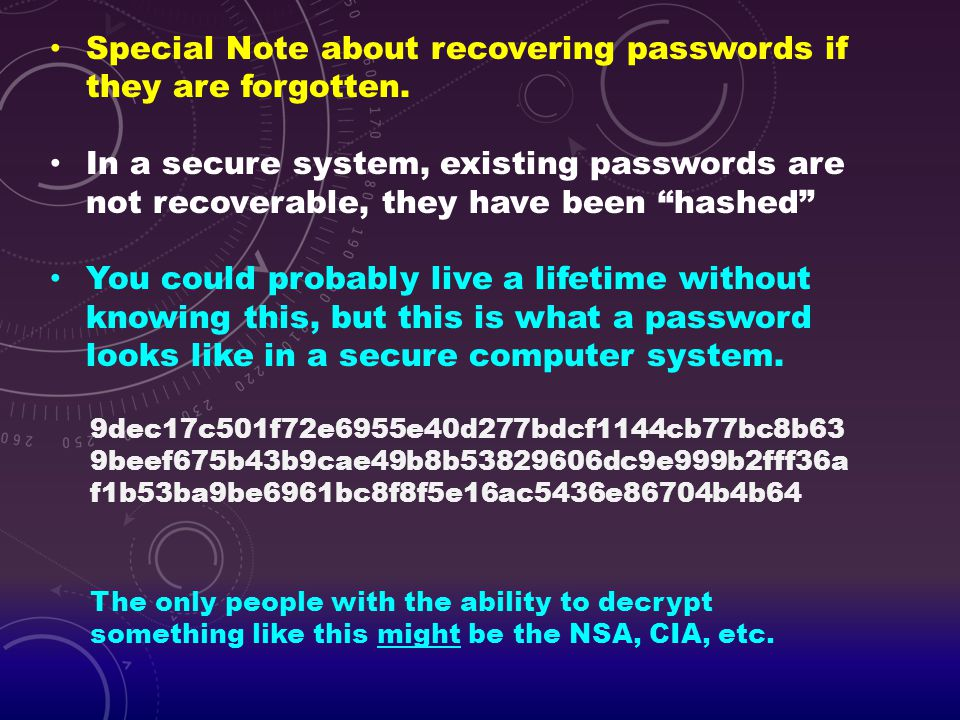 Special Note about recovering passwords if they are forgotten.