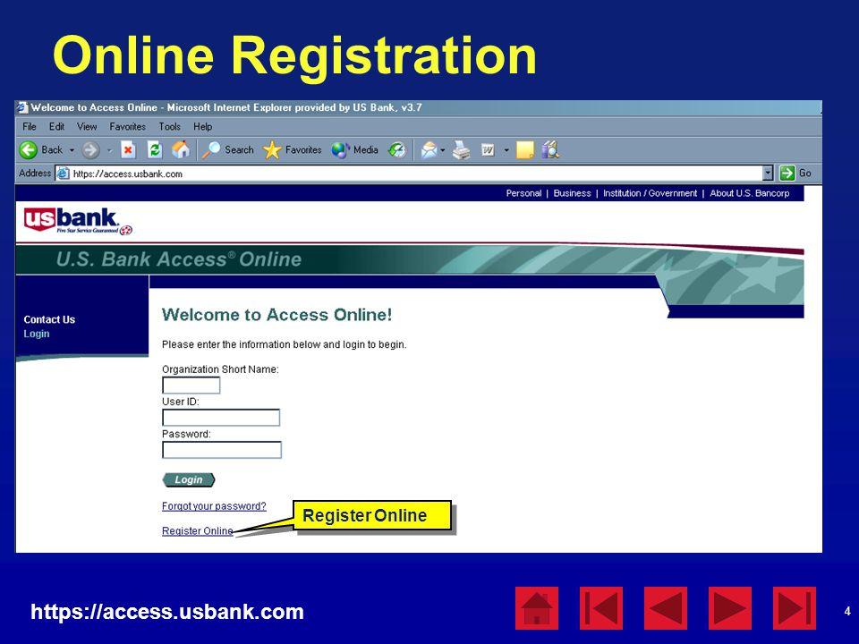 Online Registration https://access.usbank.com Register Online