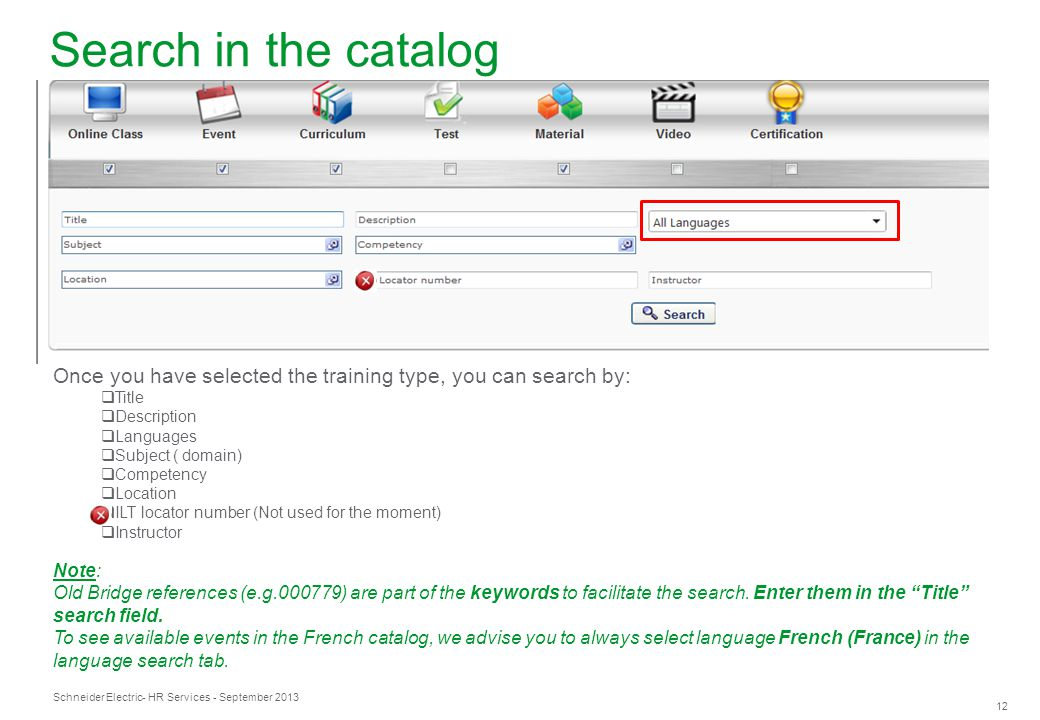 Search in the catalog Once you have selected the training type, you can search by: Title. Description.