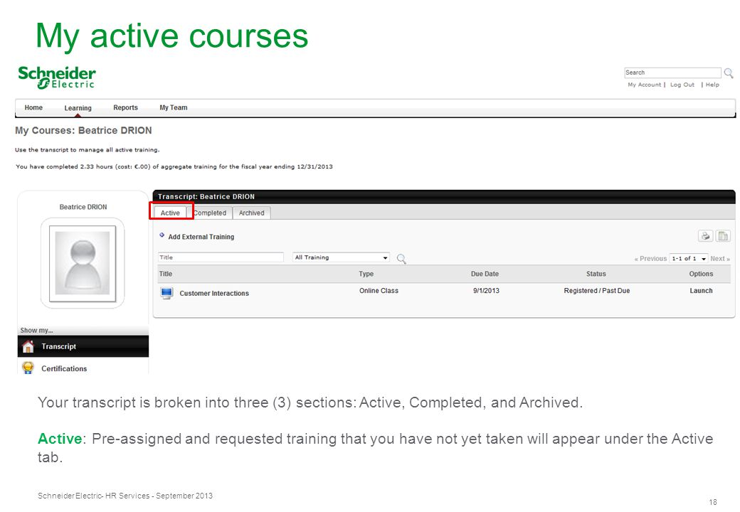 My active courses Your transcript is broken into three (3) sections: Active, Completed, and Archived.