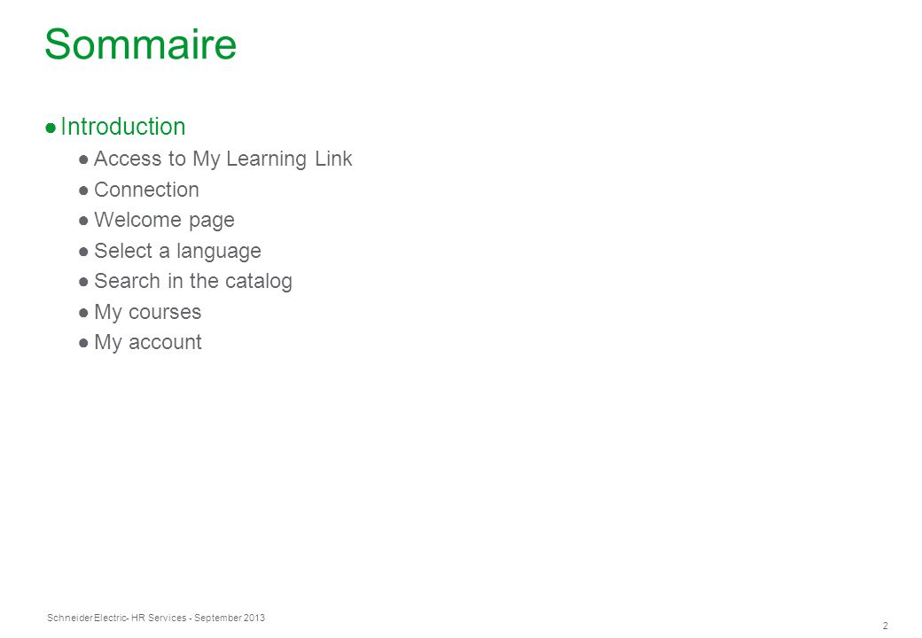 Sommaire Introduction Access to My Learning Link Connection