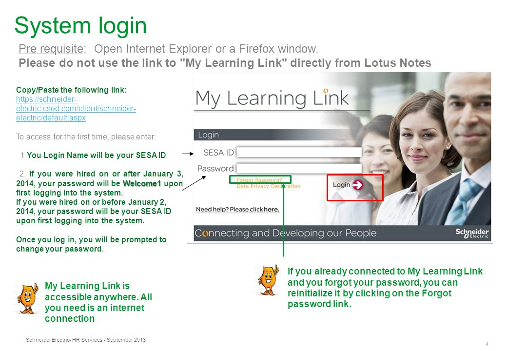 System login Pre requisite: Open Internet Explorer or a Firefox window. Please do not use the link to My Learning Link directly from Lotus Notes.