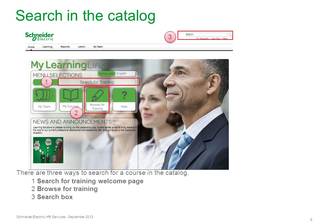 Search in the catalog 1. 2. 3. There are three ways to search for a course in the catalog. 1 Search for training welcome page.