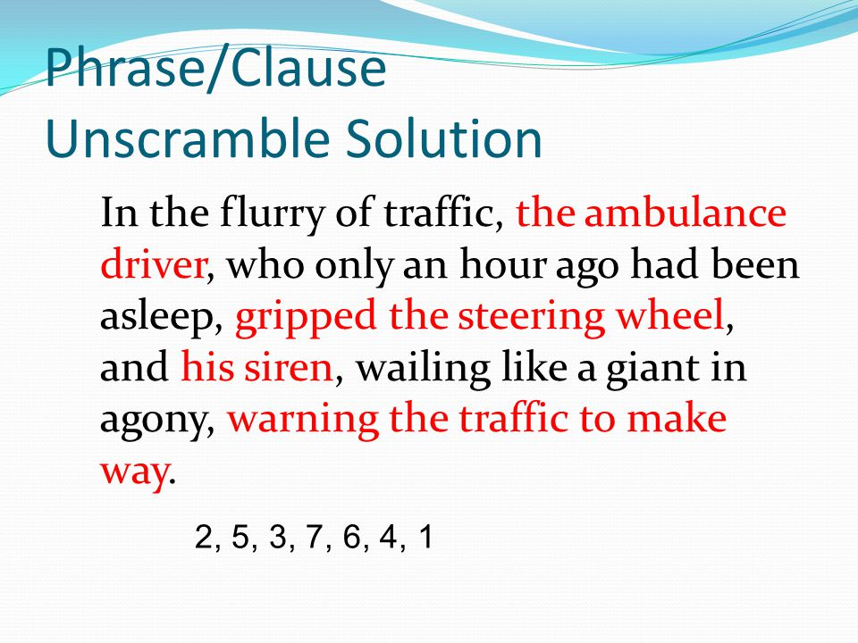 Phrase/Clause Unscramble Solution