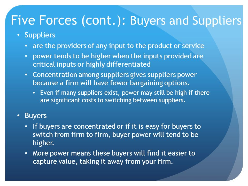Five Forces (cont.): Buyers and Suppliers