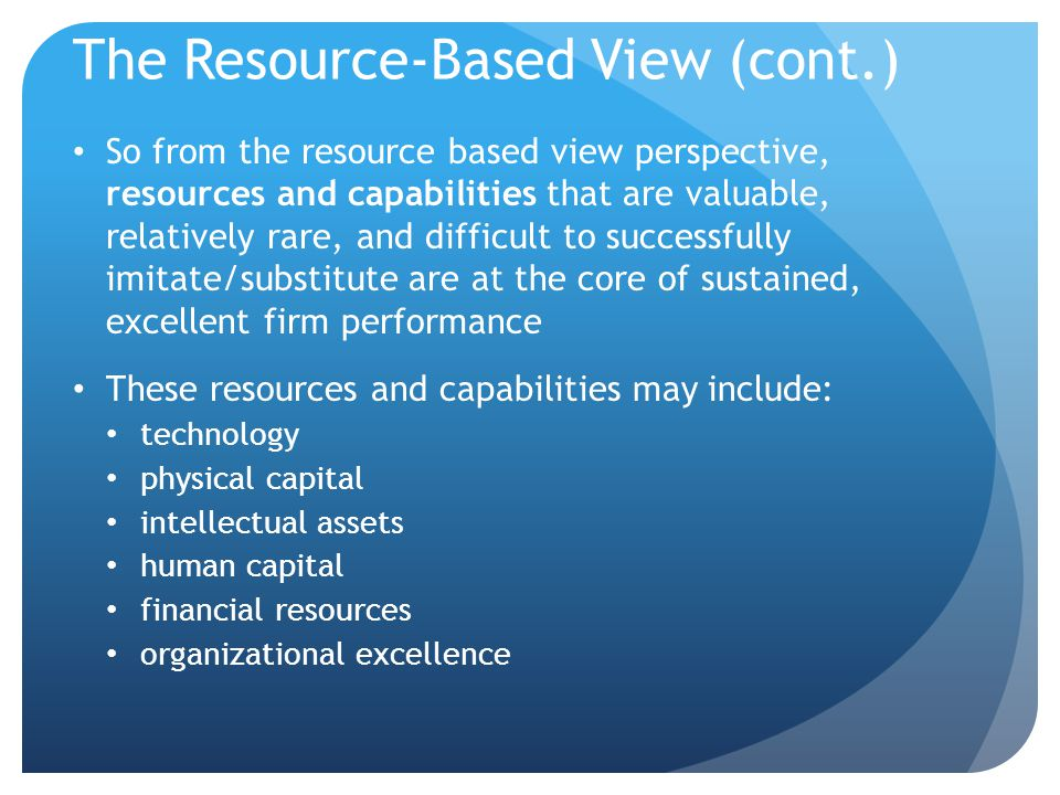 The Resource-Based View (cont.)