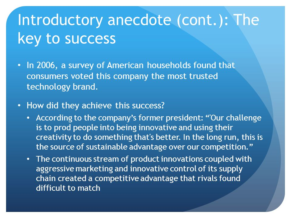 Introductory anecdote (cont.): The key to success