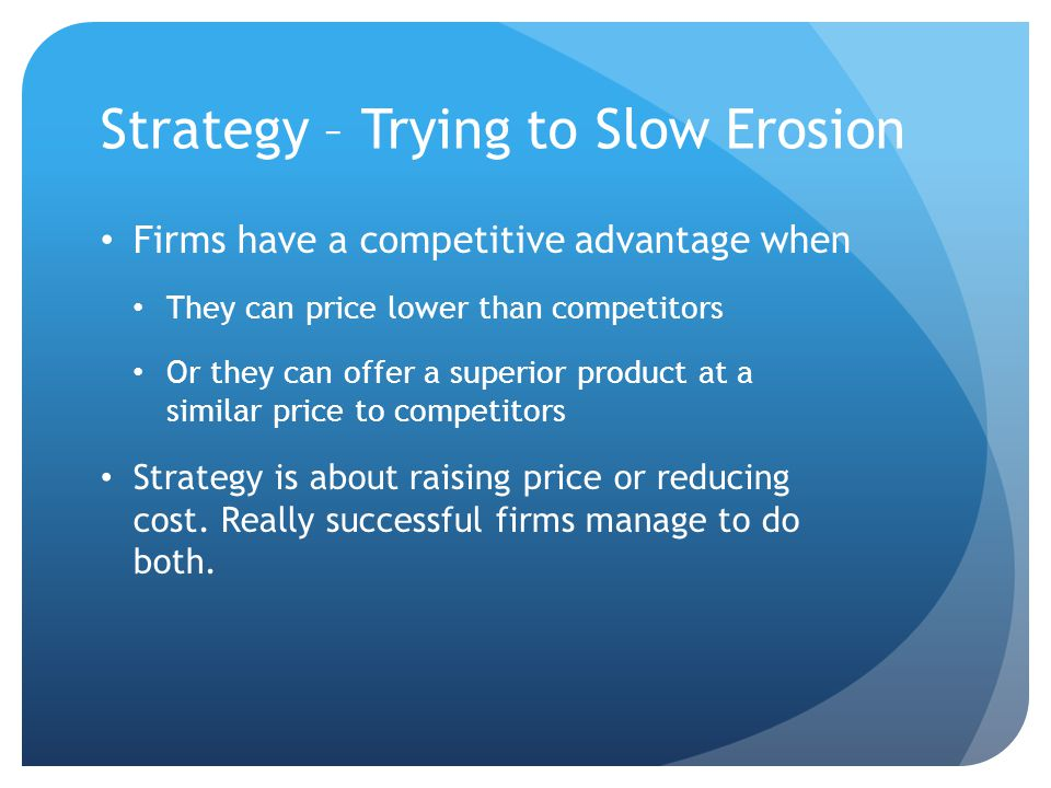 Strategy – Trying to Slow Erosion