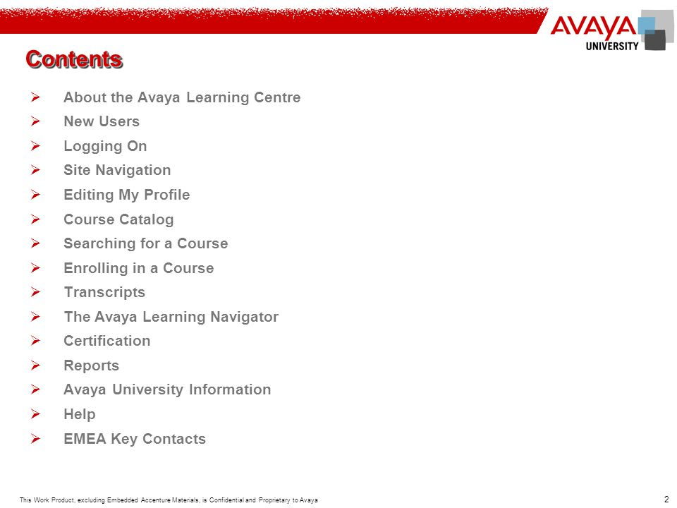 Contents About the Avaya Learning Centre New Users Logging On