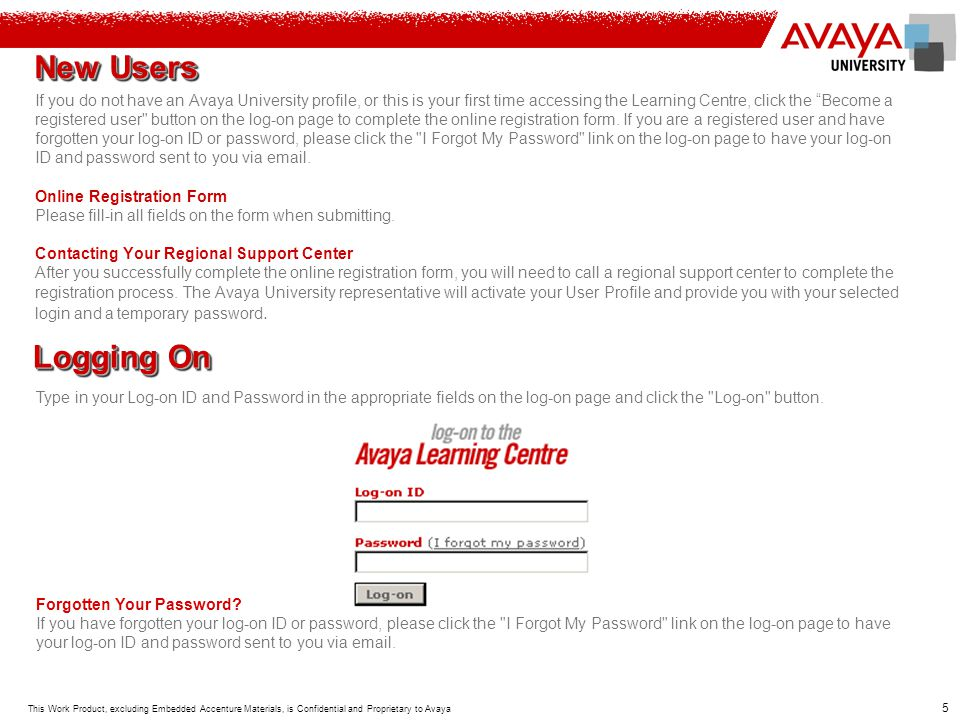 New Users If you do not have an Avaya University profile, or this is your first time accessing the Learning Centre, click the Become a.