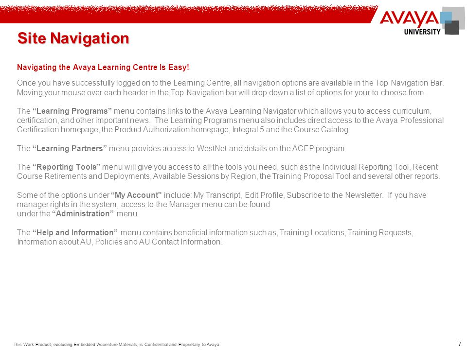 Site Navigation Navigating the Avaya Learning Centre Is Easy!