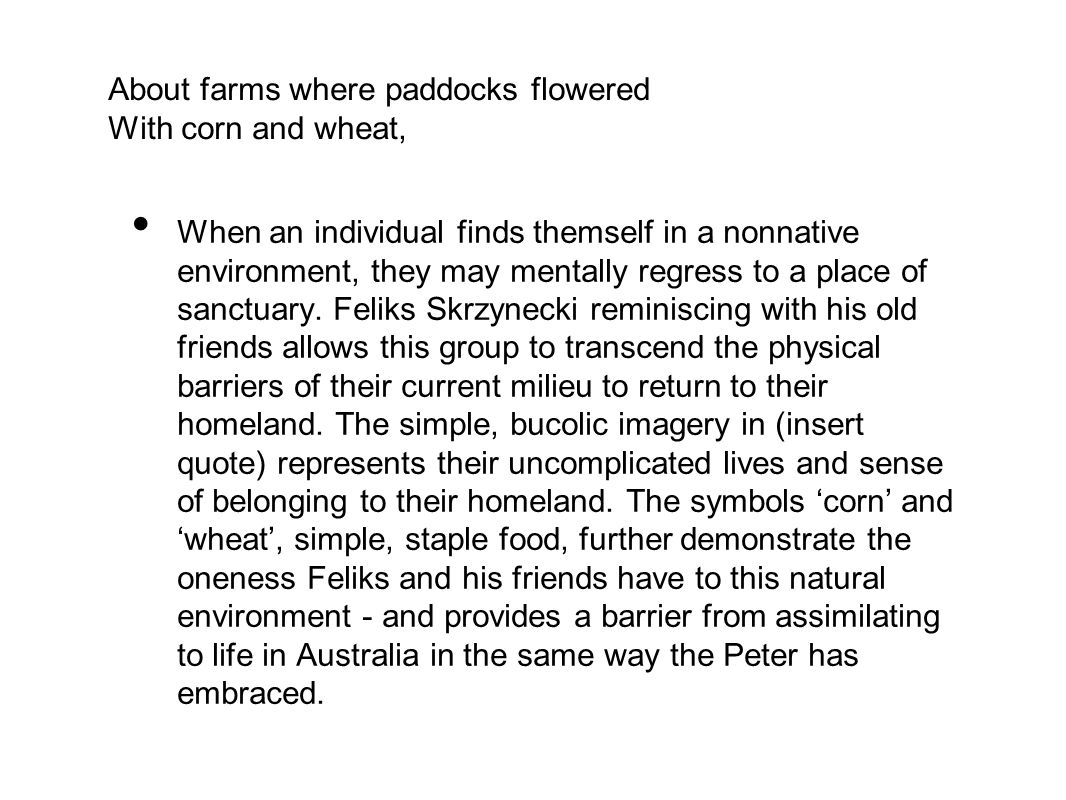 About farms where paddocks flowered With corn and wheat,