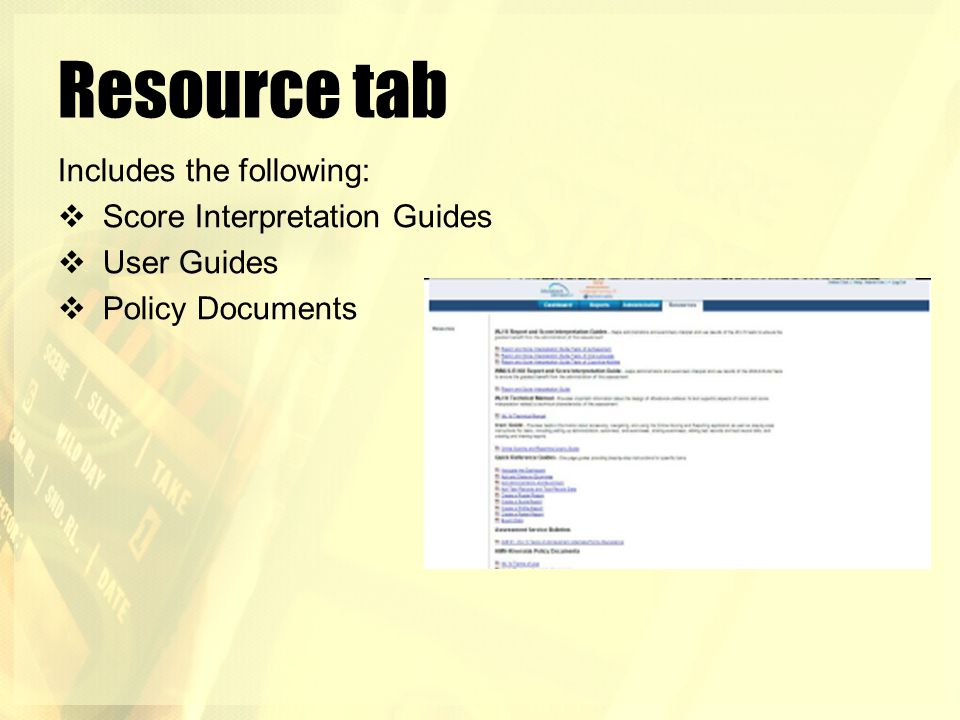 Resource tab Includes the following: Score Interpretation Guides