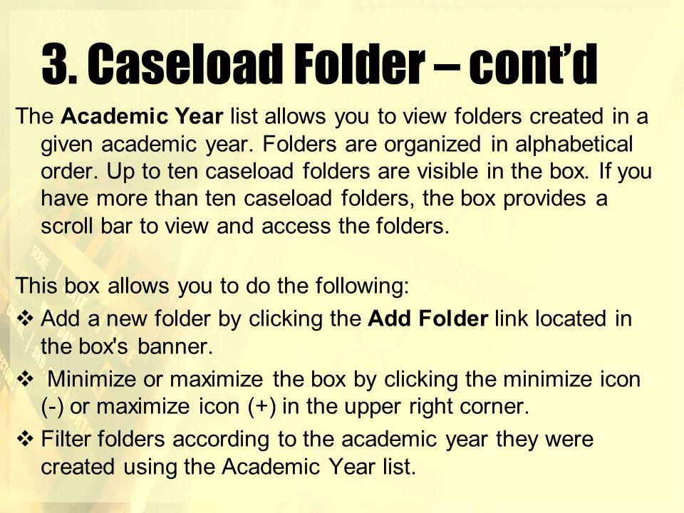 3. Caseload Folder – cont'd