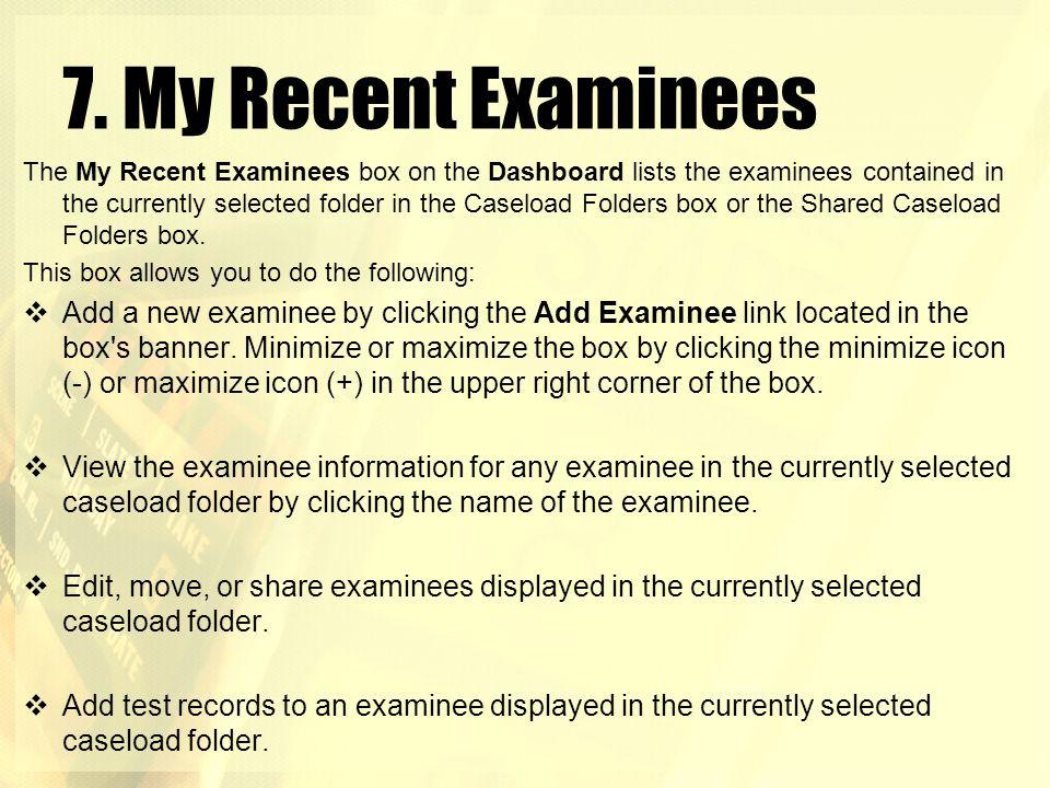 7. My Recent Examinees