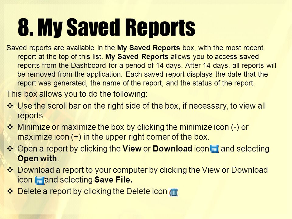 8. My Saved Reports This box allows you to do the following: