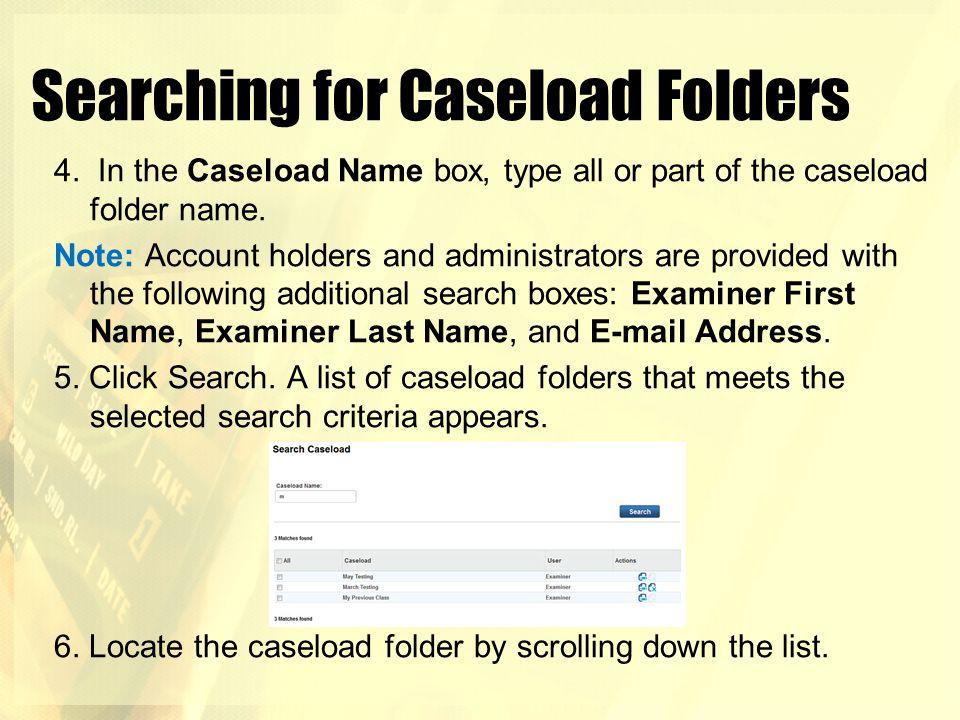 Searching for Caseload Folders