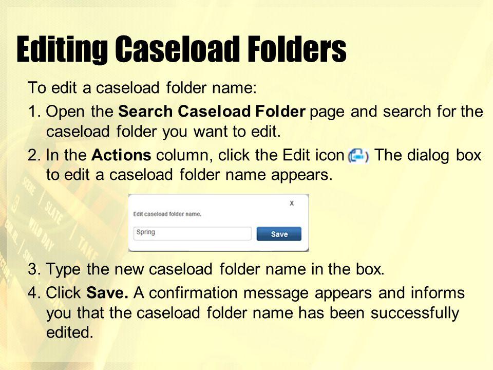 Editing Caseload Folders
