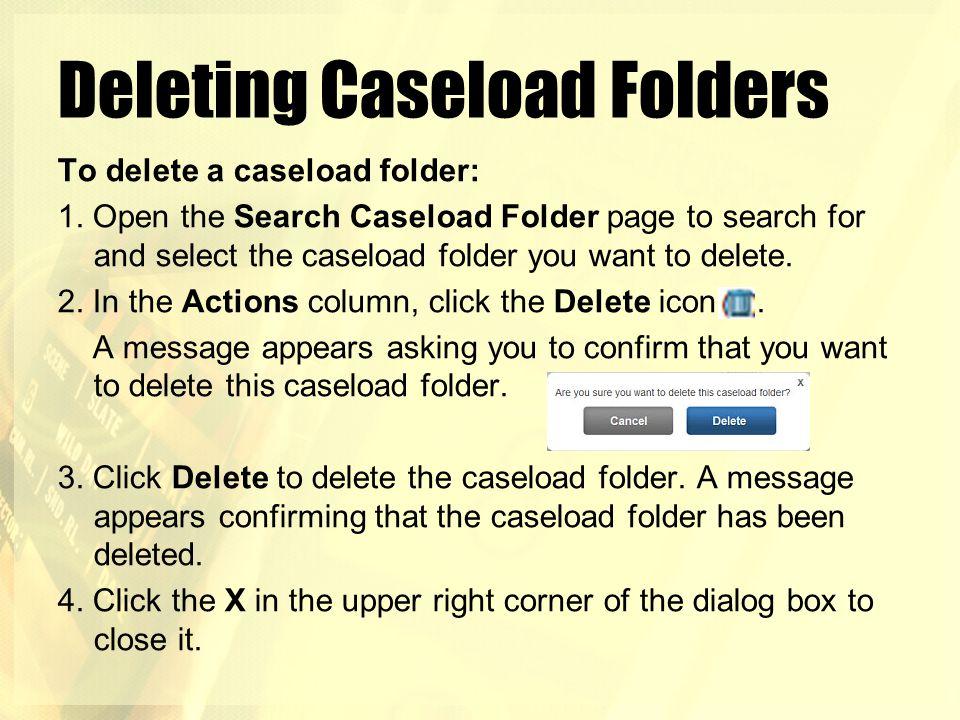 Deleting Caseload Folders