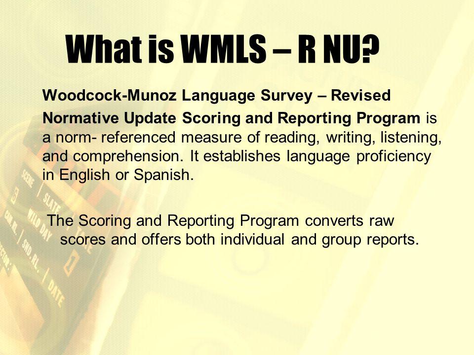What is WMLS – R NU Woodcock-Munoz Language Survey – Revised